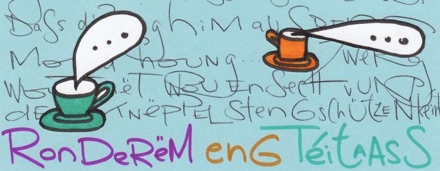 Ronderëm eng Téitaass - Autour d'une tasse de thé